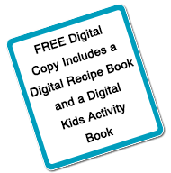 FREE Digital Copy Includes a Digital Recipie Book and a Kids Activity Book